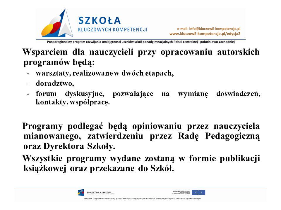 8 Wsparciem dla nauczycieli przy wdrażaniu autorskich programów od 1 września 2010 roku będą: -półroczne seminaria, -platforma internetowa, -lekcje demonstracyjne -lekcje pokazowe, -doradztwo,