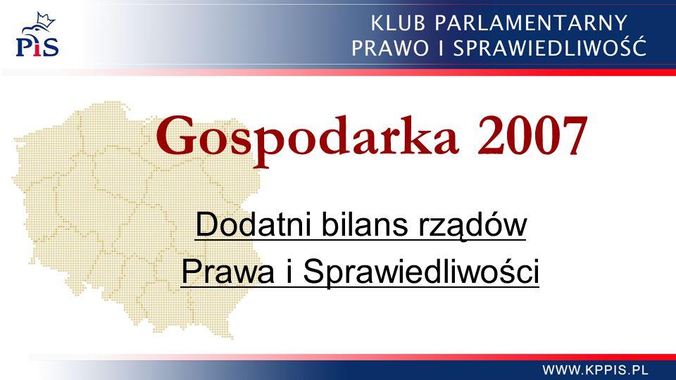 Gospodarka 2007 Dodatni bilans rządów Prawa i Sprawiedliwości
