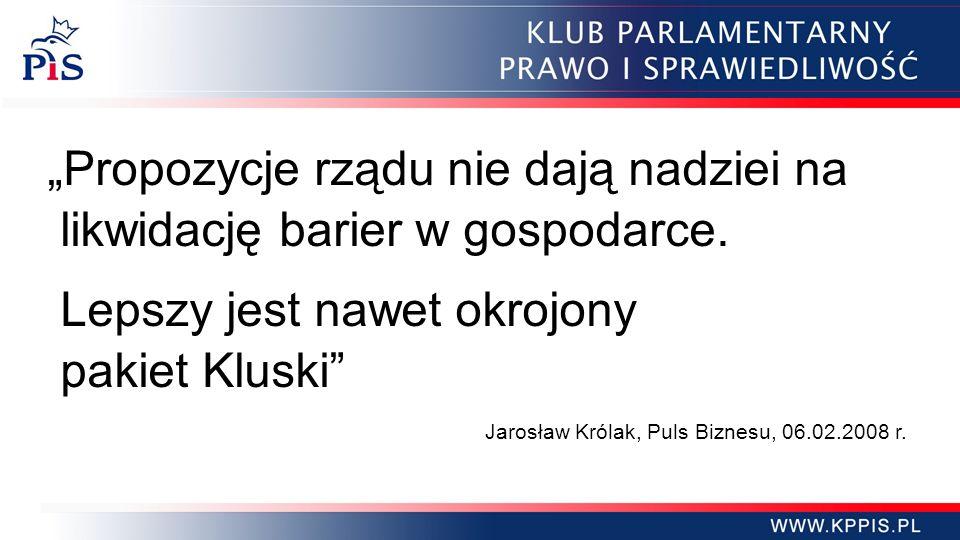 Propozycje rządu nie dają nadziei na likwidację barier w gospodarce. Lepszy jest nawet okrojony pakiet Kluski Jarosław Królak, Puls Biznesu, 06.02.200