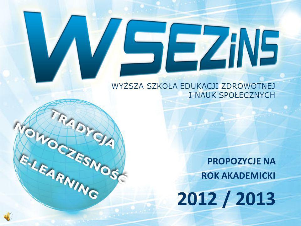 WYŻSZA SZKOŁA EDUKACJI ZDROWOTNEJ I NAUK SPOŁECZNYCH PROPOZYCJE NA ROK AKADEMICKI 2012 / 2013
