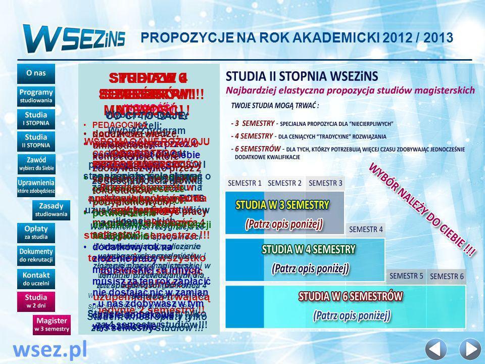 PROPOZYCJE NA ROK AKADEMICKI 2012 / 2013 wsez.pl PRECZ Z POWTÓRKAMI MATERIAŁU .