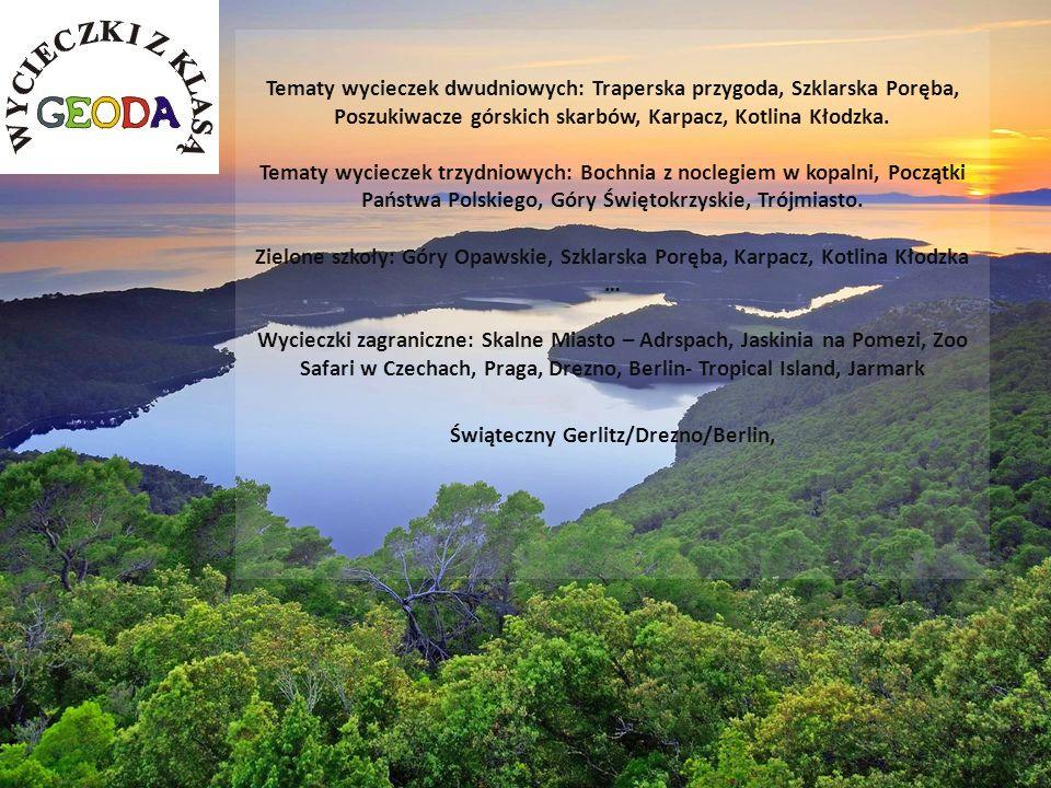 Tematy wycieczek dwudniowych: Traperska przygoda, Szklarska Poręba, Poszukiwacze górskich skarbów, Karpacz, Kotlina Kłodzka. Tematy wycieczek trzydnio
