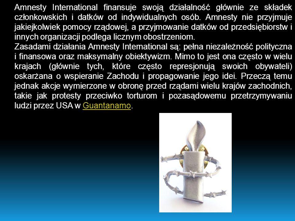 Amnesty International finansuje swoją działalność głównie ze składek członkowskich i datków od indywidualnych osób. Amnesty nie przyjmuje jakiejkolwie