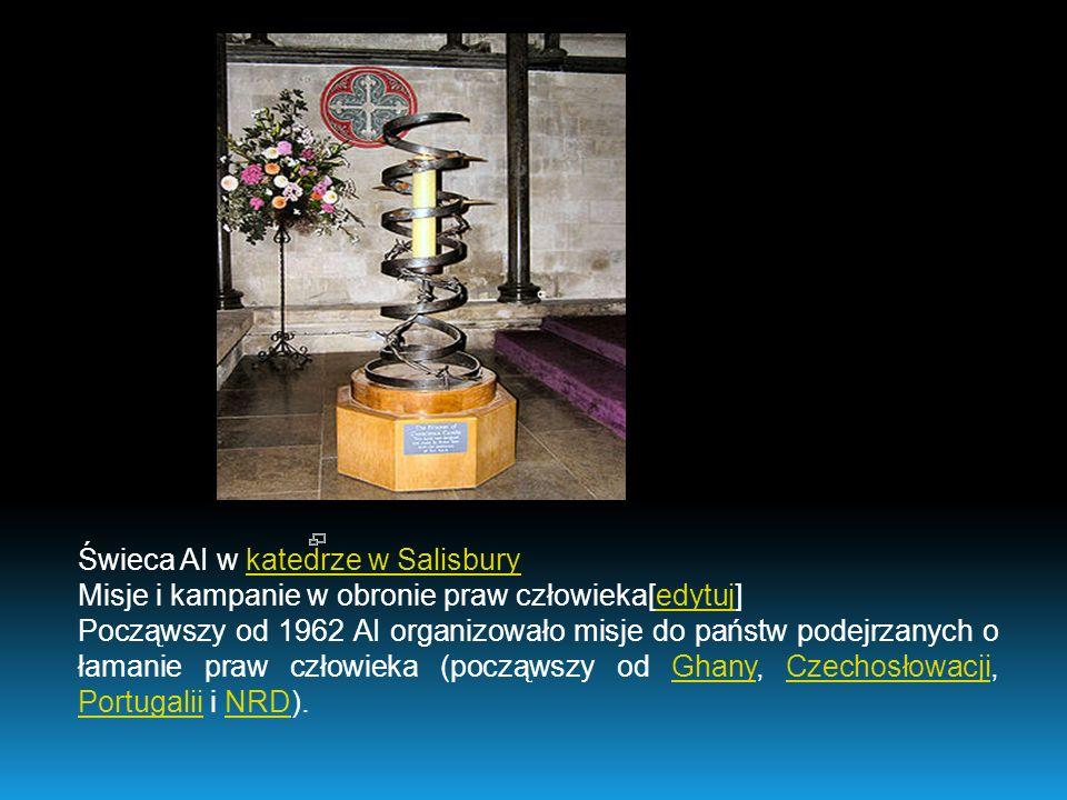 Świeca AI w katedrze w Salisburykatedrze w Salisbury Misje i kampanie w obronie praw człowieka[edytuj]edytuj Począwszy od 1962 AI organizowało misje d