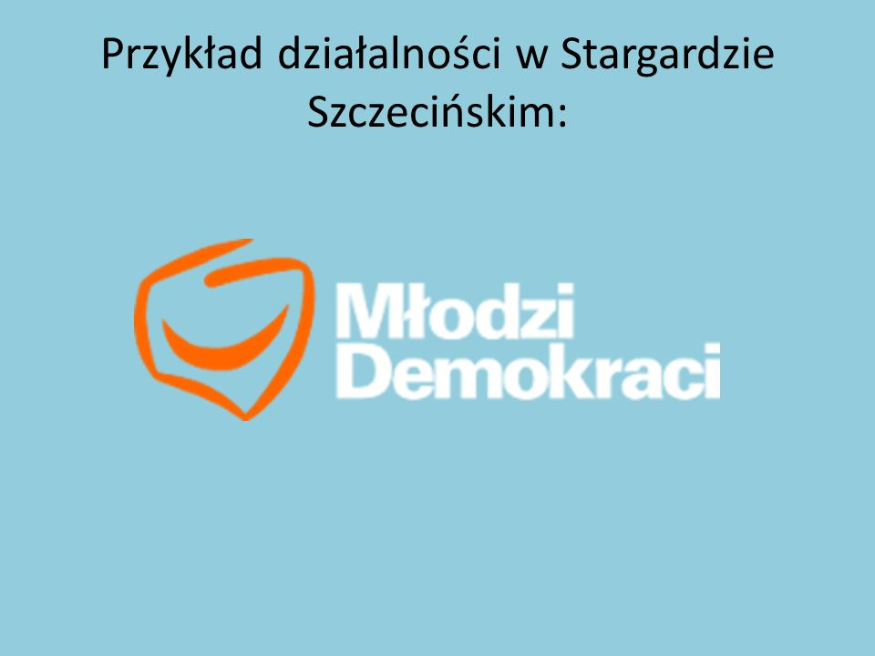 Przykład działalności w Stargardzie Szczecińskim: