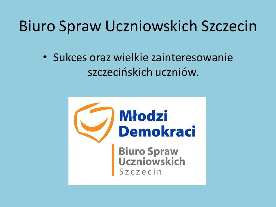 Biuro Spraw Uczniowskich Szczecin Sukces oraz wielkie zainteresowanie szczecińskich uczniów.