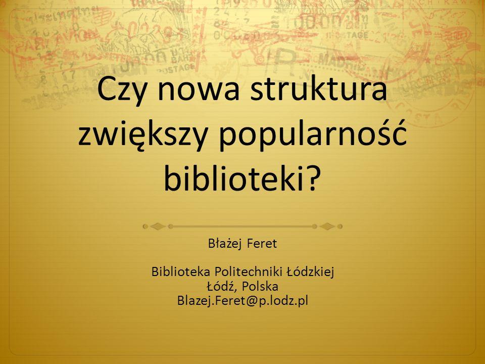 Czy nowa struktura zwiększy popularność biblioteki.