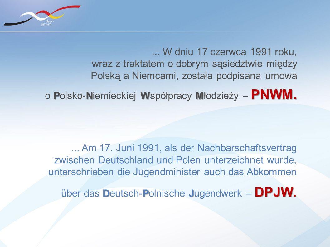 ... W dniu 17 czerwca 1991 roku, wraz z traktatem o dobrym sąsiedztwie między Polską a Niemcami, została podpisana umowa PNWM PNWM. o Polsko-Niemiecki