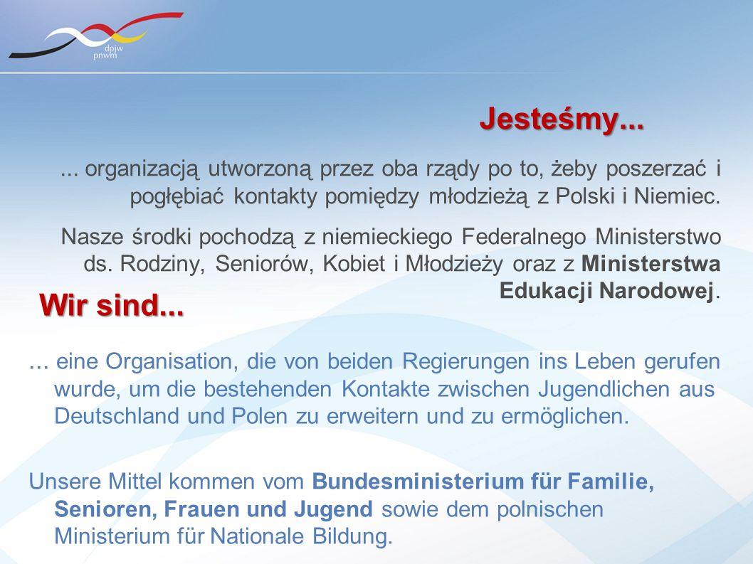 Jesteśmy...... organizacją utworzoną przez oba rządy po to, żeby poszerzać i pogłębiać kontakty pomiędzy młodzieżą z Polski i Niemiec. Nasze środki po