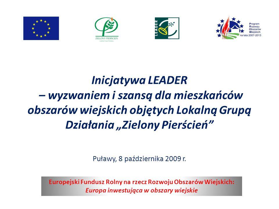 Inicjatywa LEADER – wyzwaniem i szansą dla mieszkańców obszarów wiejskich objętych Lokalną Grupą Działania Zielony Pierścień Puławy, 8 października 20