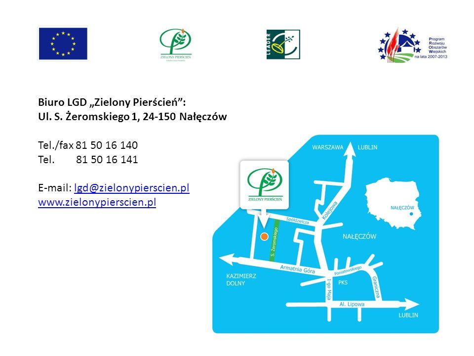 Biuro LGD Zielony Pierścień: Ul. S. Żeromskiego 1, 24-150 Nałęczów Tel./fax 81 50 16 140 Tel. 81 50 16 141 E-mail: lgd@zielonypierscien.pllgd@zielonyp