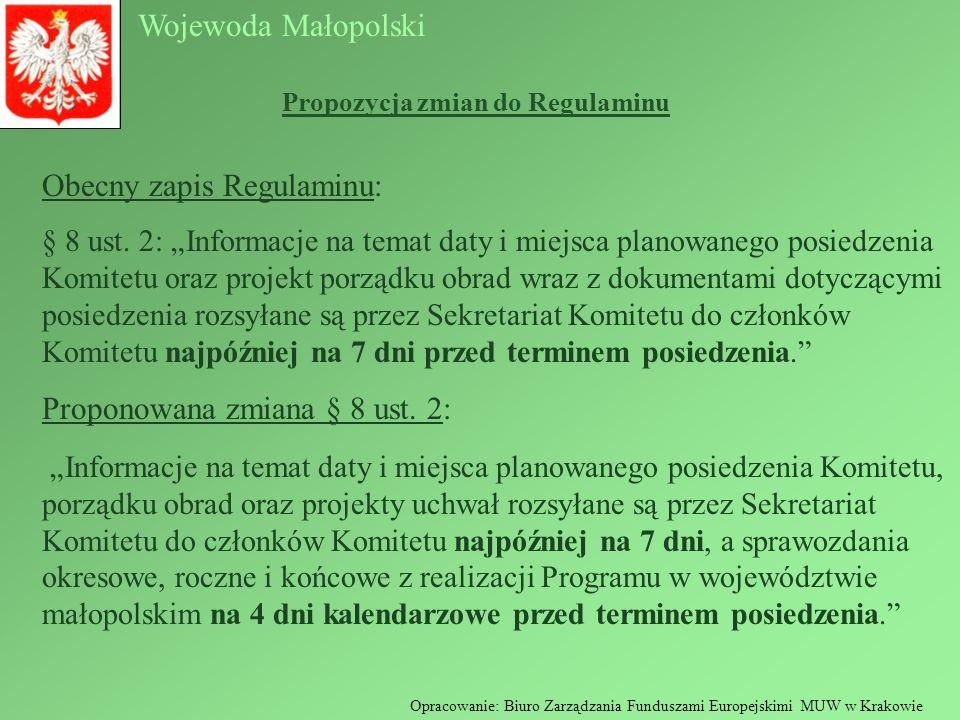 Wojewoda Małopolski Opracowanie: Biuro Zarządzania Funduszami Europejskimi MUW w Krakowie Propozycja zmian do Regulaminu Obecny zapis Regulaminu: § 8 ust.