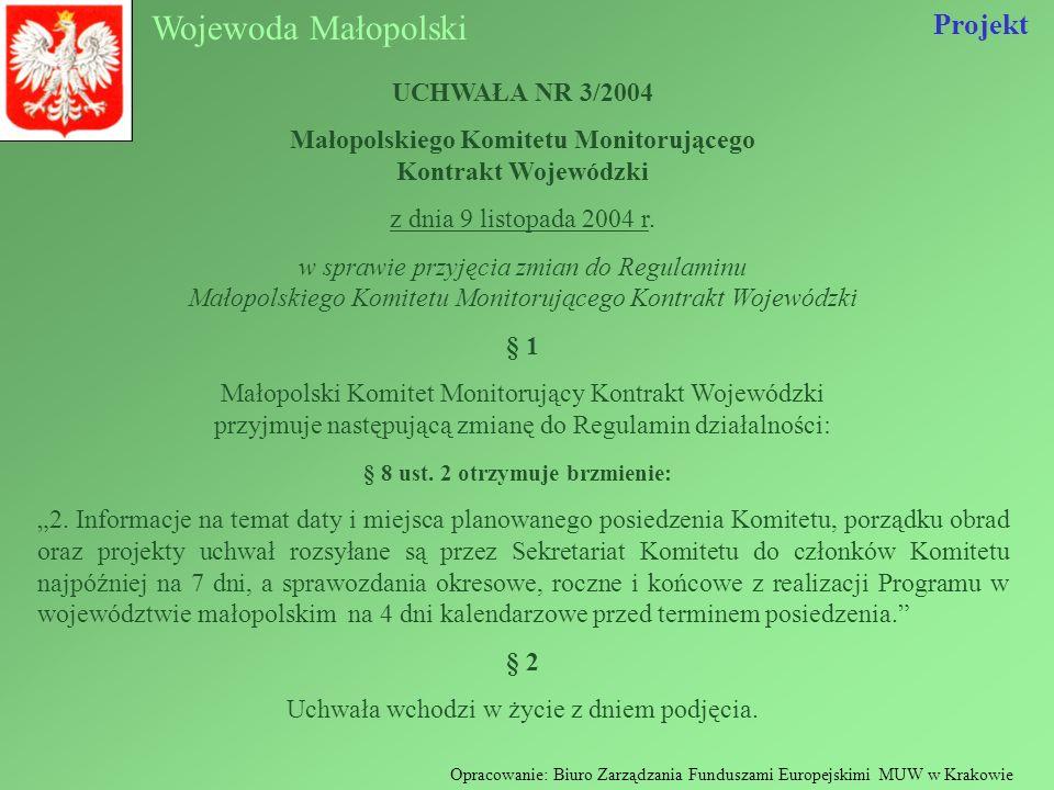 Wojewoda Małopolski Opracowanie: Biuro Zarządzania Funduszami Europejskimi MUW w Krakowie UCHWAŁA NR 3/2004 Małopolskiego Komitetu Monitorującego Kont