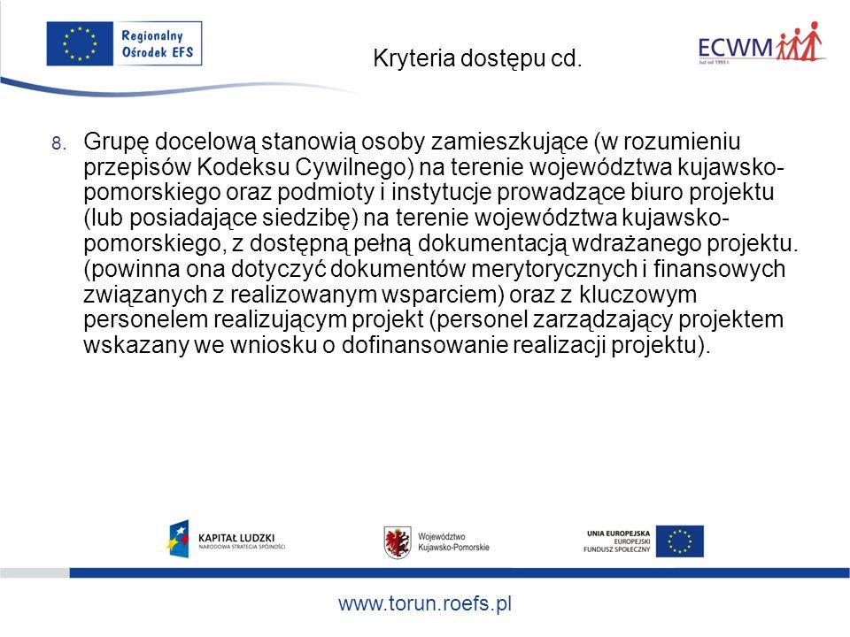 www.torun.roefs.pl Kryteria dostępu cd. 8.