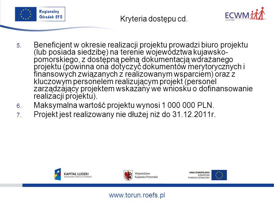 www.torun.roefs.pl Kryteria dostępu cd. 5.
