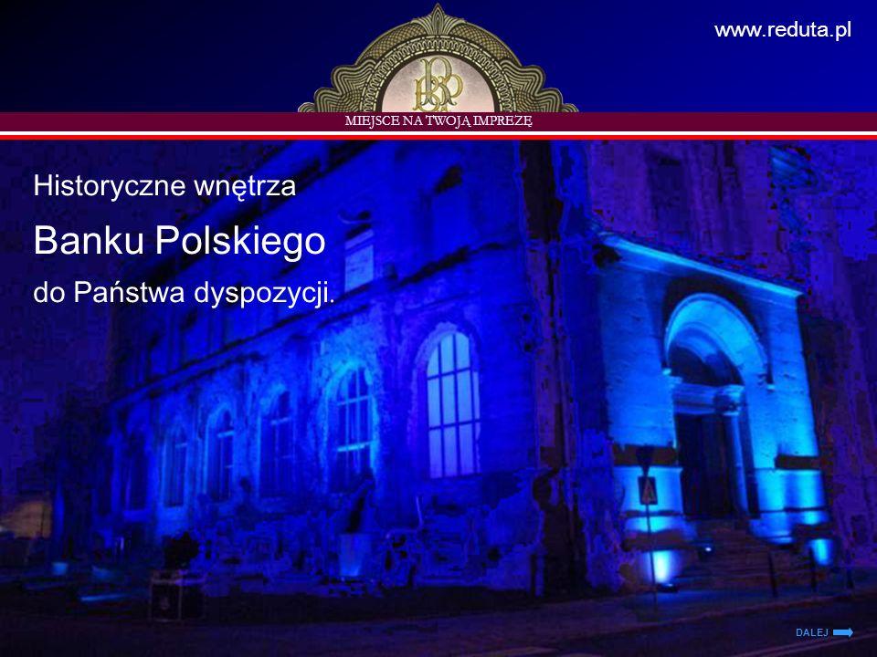 Historyczne wnętrza Banku Polskiego do Państwa dyspozycji.