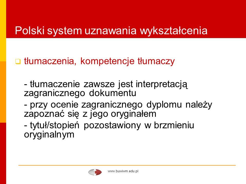www.buwiwm.edu.pl Polski system uznawania wykształcenia tłumaczenia, kompetencje tłumaczy - tłumaczenie zawsze jest interpretacją zagranicznego dokume