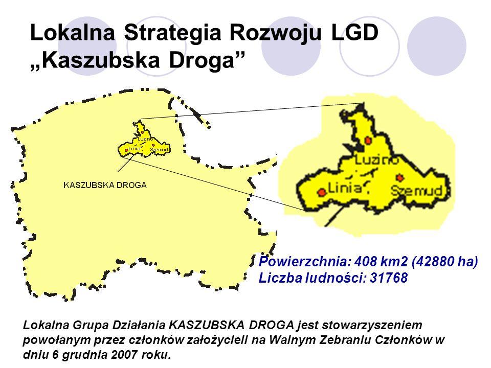 5 Lokalna Strategia Rozwoju LGD Kaszubska Droga Lokalna Grupa Działania KASZUBSKA DROGA jest stowarzyszeniem powołanym przez członków założycieli na W
