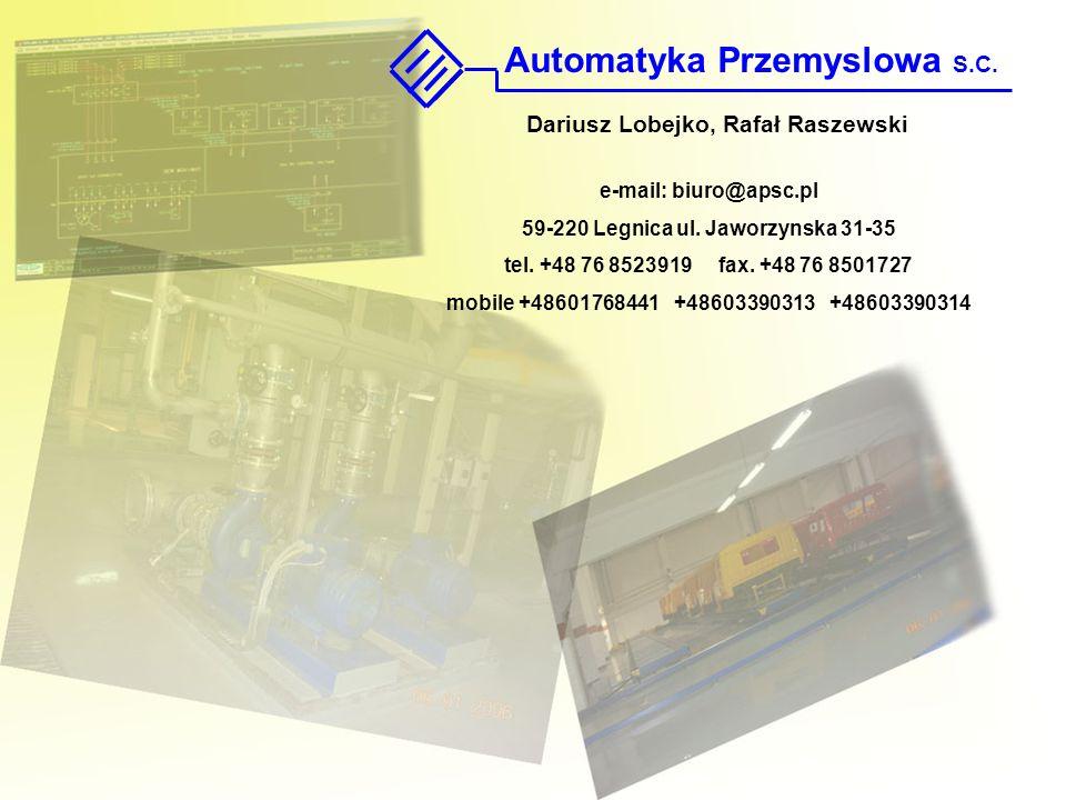 e-mail: biuro@apsc.pl 59-220 Legnica ul. Jaworzynska 31-35 tel. +48 76 8523919 fax. +48 76 8501727 mobile +48601768441 +48603390313 +48603390314 Autom