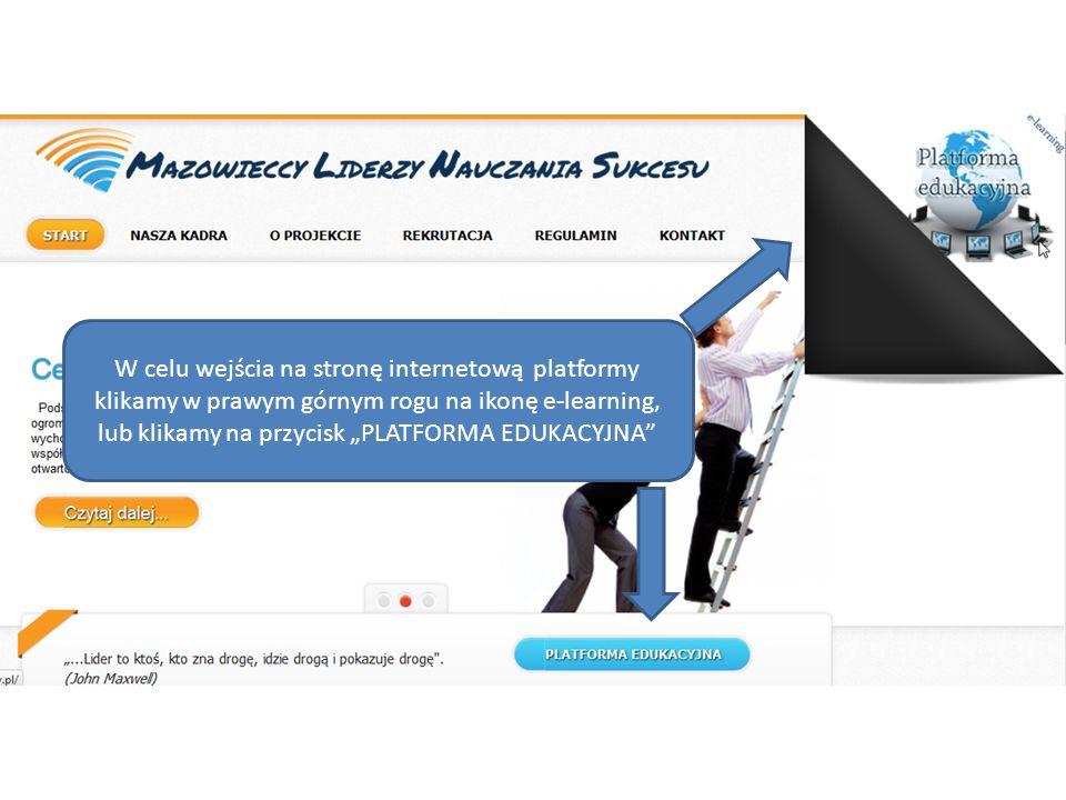 W celu wejścia na stronę internetową platformy klikamy w prawym górnym rogu na ikonę e-learning, lub klikamy na przycisk PLATFORMA EDUKACYJNA