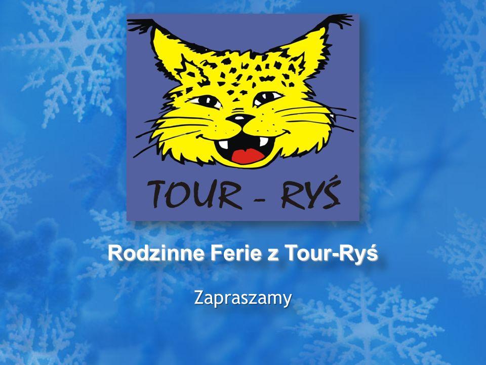 Rodzinne Ferie z Tour-Ryś ZapraszamyZapraszamy