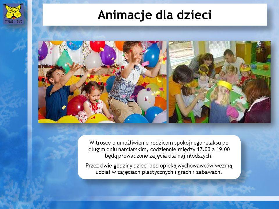 Animacje dla dzieci W trosce o umożliwienie rodzicom spokojnego relaksu po długim dniu narciarskim, codziennie między 17.00 a 19.00 będą prowadzone zajęcia dla najmłodszych.