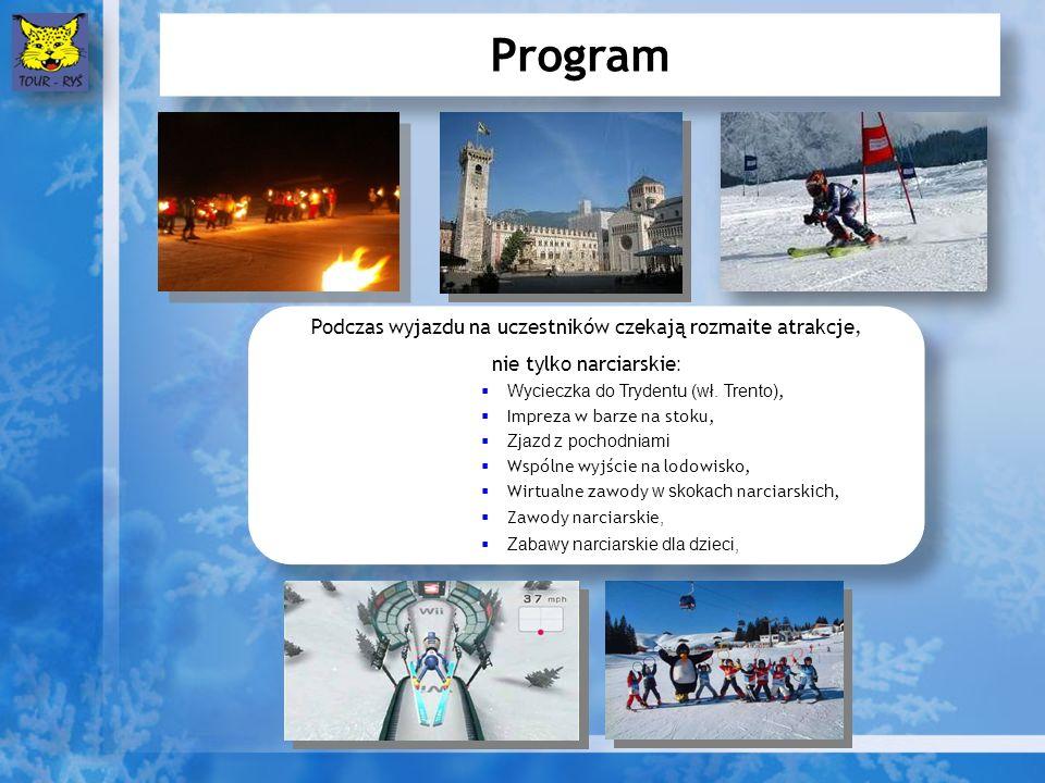 Program Podczas wyjazdu na uczestników czekają rozmaite atrakcje, nie tylko narciarskie : Wycieczka do Trydentu (wł.