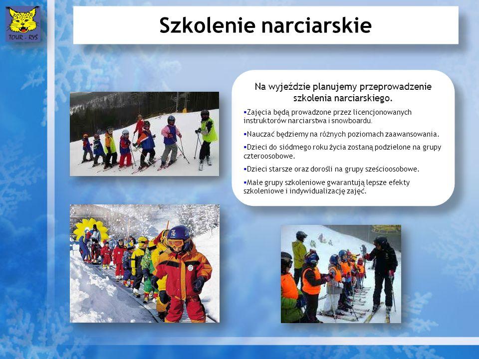 Szkolenie narciarskie Na wyjeździe planujemy przeprowadzenie szkolenia narciarskiego.
