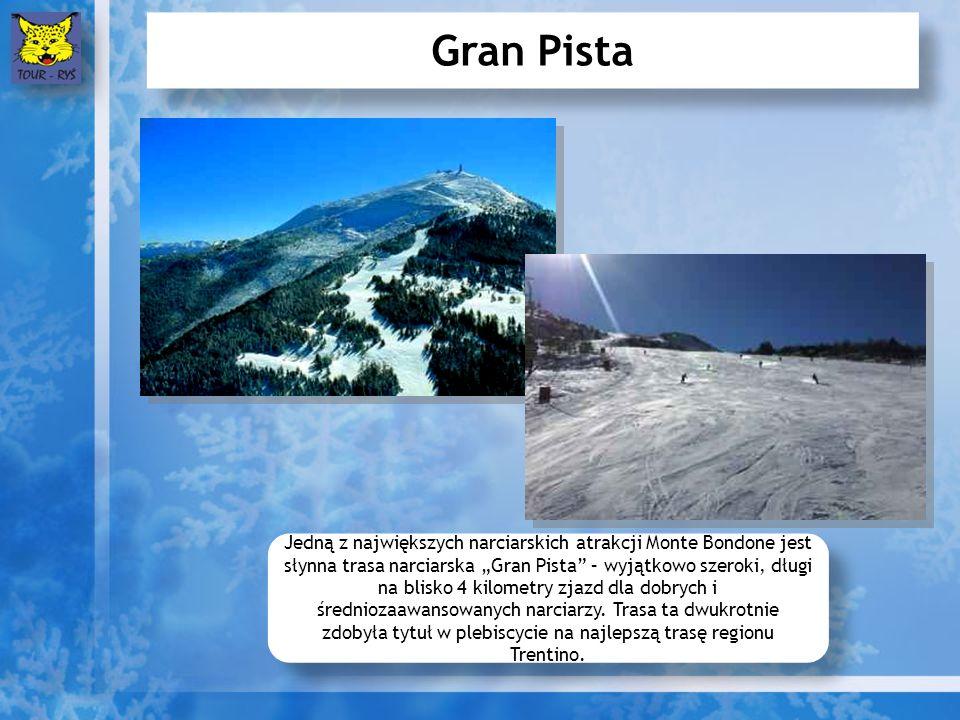 Gran Pista Jedną z największych narciarskich atrakcji Monte Bondone jest słynna trasa narciarska Gran Pista – wyjątkowo szeroki, długi na blisko 4 kilometry zjazd dla dobrych i średniozaawansowanych narciarzy.