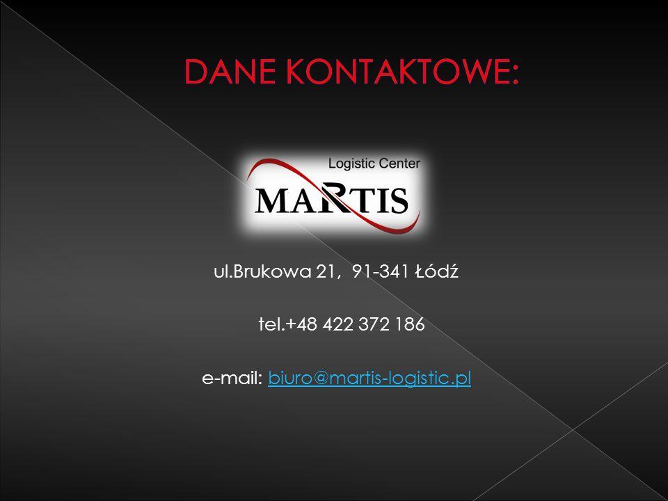 ul.Brukowa 21, 91-341 Łódź tel.+48 422 372 186 e-mail: biuro@martis-logistic.plbiuro@martis-logistic.pl