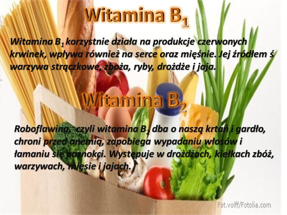 Witamina B 1 korzystnie działa na produkcje czerwonych krwinek, wpływa również na serce oraz mięśnie. Jej źródłem ś warzywa strączkowe, zboża, ryby, d