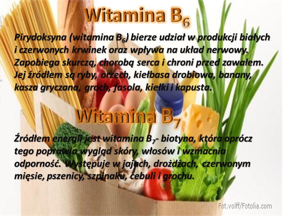 Pirydoksyna (witamina B 6 ) bierze udział w produkcji białych i czerwonych krwinek oraz wpływa na układ nerwowy. Zapobiega skurczą, chorobą serca i ch