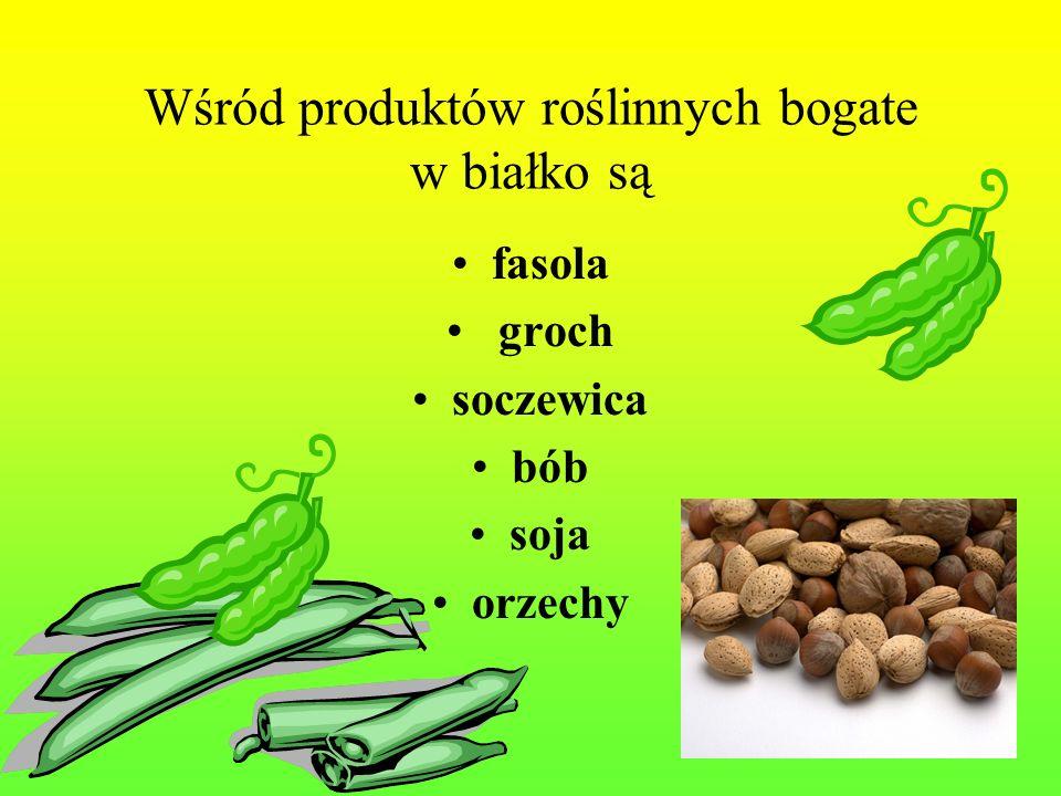 Wśród produktów roślinnych bogate w białko są fasola groch soczewica bób soja orzechy