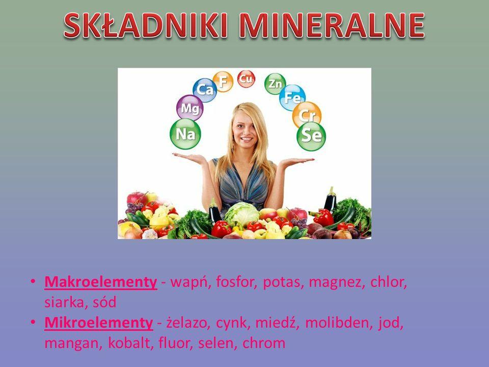Makroelementy - wapń, fosfor, potas, magnez, chlor, siarka, sód Mikroelementy - żelazo, cynk, miedź, molibden, jod, mangan, kobalt, fluor, selen, chro