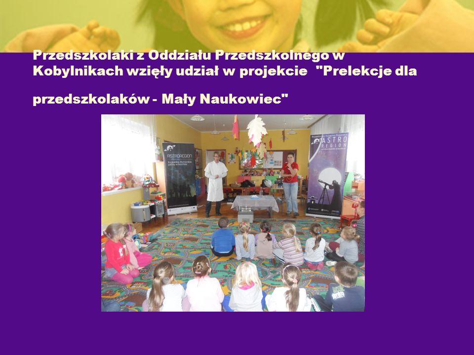 Przedszkolaki z Oddziału Przedszkolnego w Kobylnikach wzięły udział w projekcie