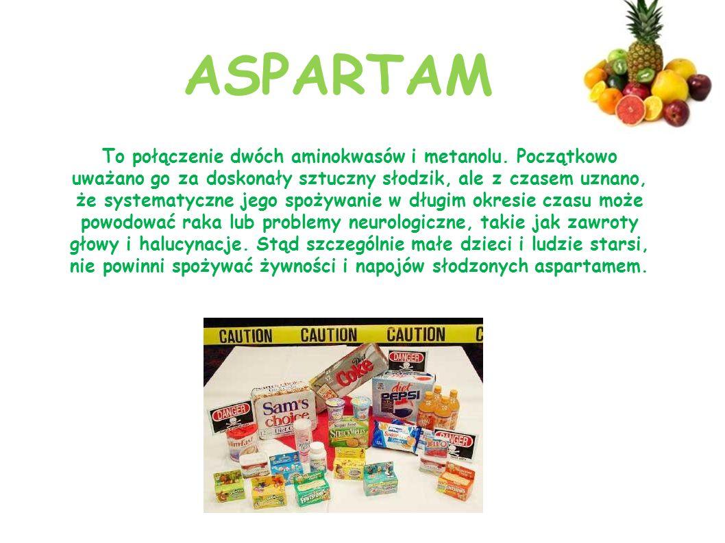 ASPARTAM To połączenie dwóch aminokwasów i metanolu. Początkowo uważano go za doskonały sztuczny słodzik, ale z czasem uznano, że systematyczne jego s