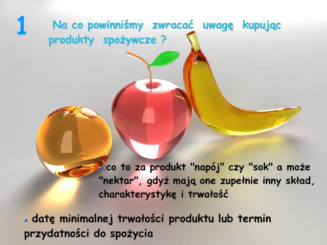 Na co powinniśmy zwracać uwagę kupując produkty spożywcze ? Na co powinniśmy zwracać uwagę kupując produkty spożywcze ? datę minimalnej trwałości prod