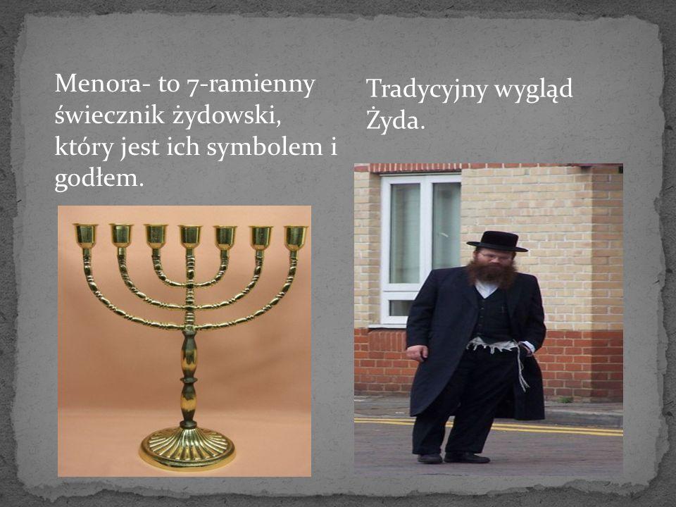 Menora- to 7-ramienny świecznik żydowski, który jest ich symbolem i godłem. Tradycyjny wygląd Żyda.