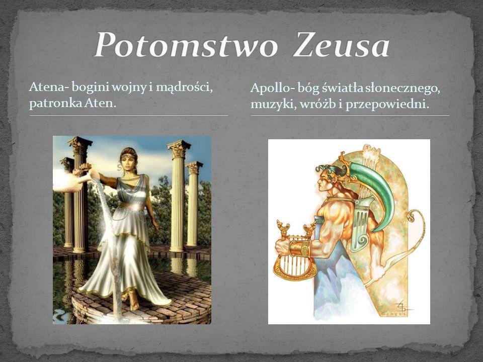 Atena- bogini wojny i mądrości, patronka Aten. Apollo- bóg światła słonecznego, muzyki, wróżb i przepowiedni.