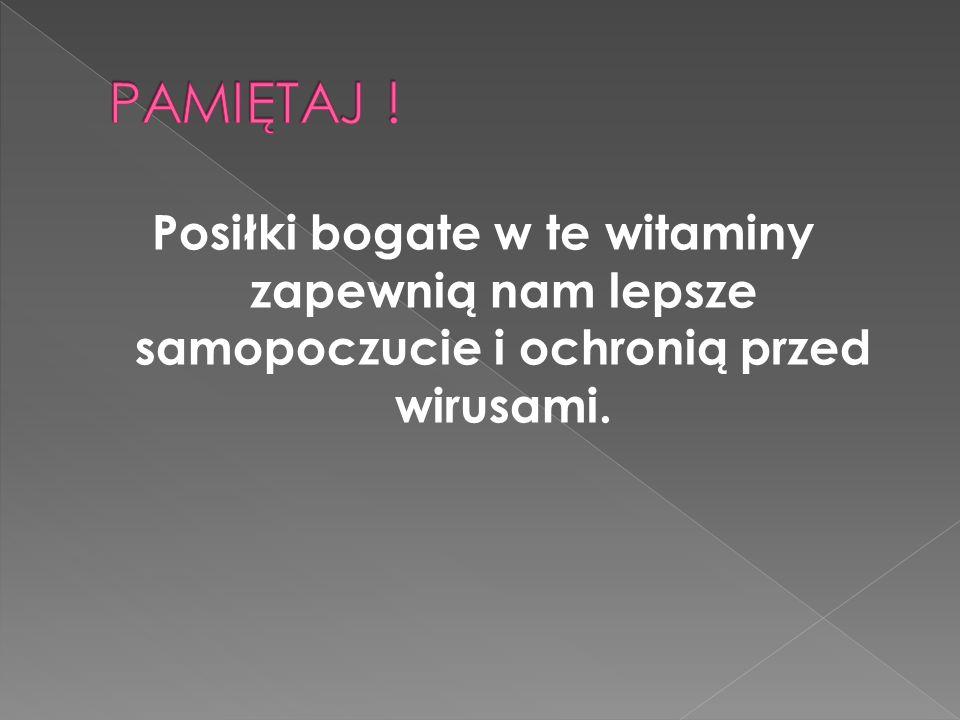 Posiłki bogate w te witaminy zapewnią nam lepsze samopoczucie i ochronią przed wirusami.