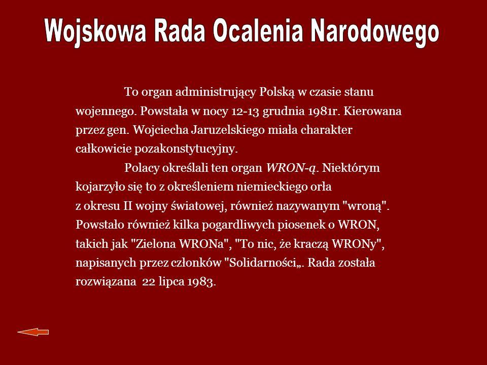 To organ administrujący Polską w czasie stanu wojennego. Powstała w nocy 12-13 grudnia 1981r. Kierowana przez gen. Wojciecha Jaruzelskiego miała chara