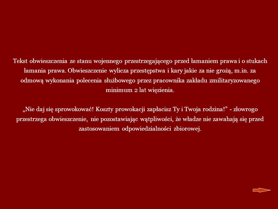 Tekst obwieszczenia ze stanu wojennego przestrzegającego przed łamaniem prawa i o stukach łamania prawa. Obwieszczenie wylicza przestępstwa i kary jak