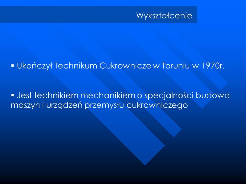 Wykształcenie Ukończył Technikum Cukrownicze w Toruniu w 1970r. Jest technikiem mechanikiem o specjalności budowa maszyn i urządzeń przemysłu cukrowni