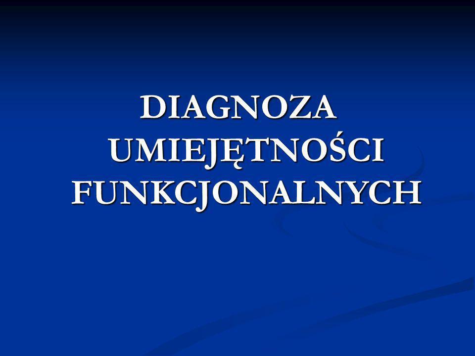 DIAGNOZA UMIEJĘTNOŚCI FUNKCJONALNYCH