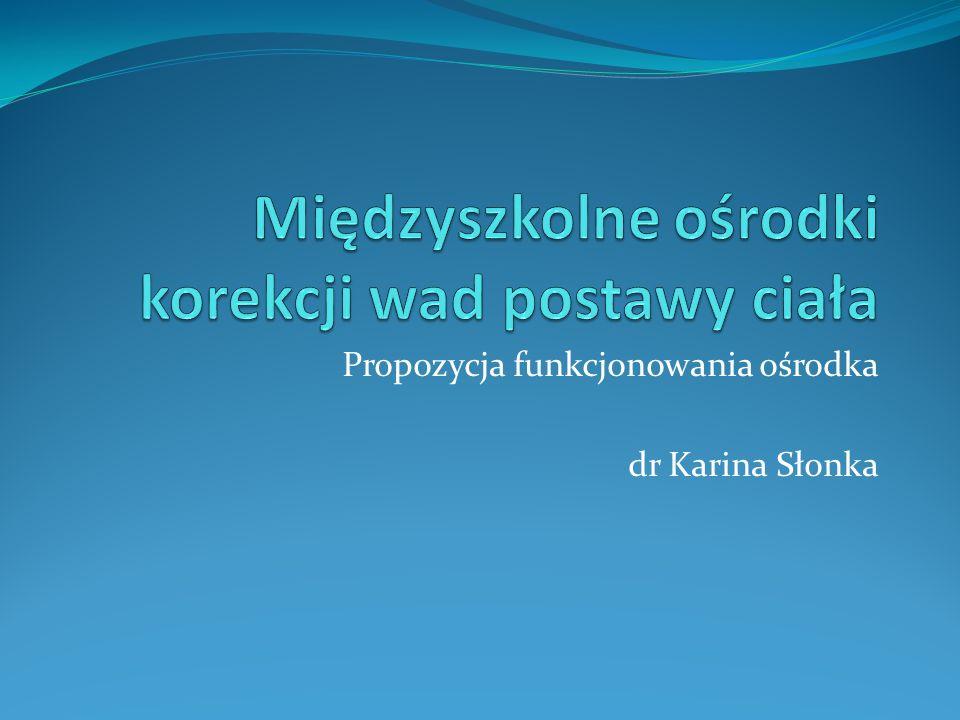 Propozycja funkcjonowania ośrodka dr Karina Słonka