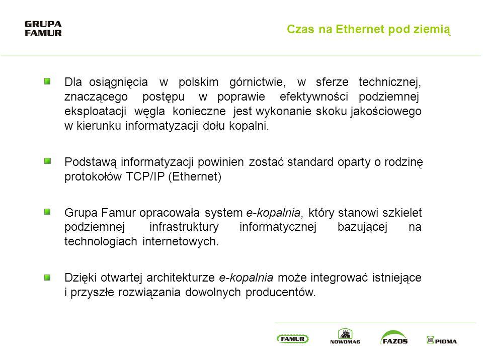 Czas na Ethernet pod ziemią Dla osiągnięcia w polskim górnictwie, w sferze technicznej, znaczącego postępu w poprawie efektywności podziemnej eksploat