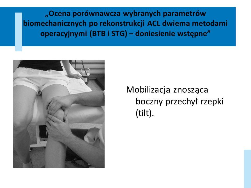 Ocena porównawcza wybranych parametrów biomechanicznych po rekonstrukcji ACL dwiema metodami operacyjnymi (BTB i STG) – doniesienie wstępne Mobilizacj