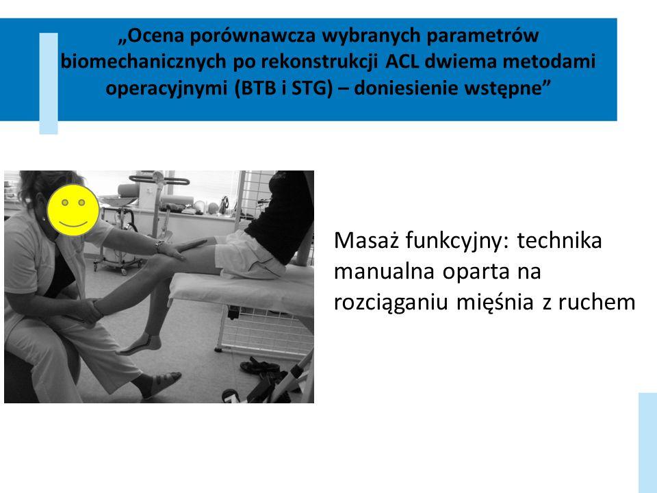 Ocena porównawcza wybranych parametrów biomechanicznych po rekonstrukcji ACL dwiema metodami operacyjnymi (BTB i STG) – doniesienie wstępne Masaż funk
