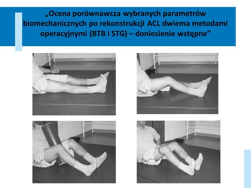 Ocena porównawcza wybranych parametrów biomechanicznych po rekonstrukcji ACL dwiema metodami operacyjnymi (BTB i STG) – doniesienie wstępne