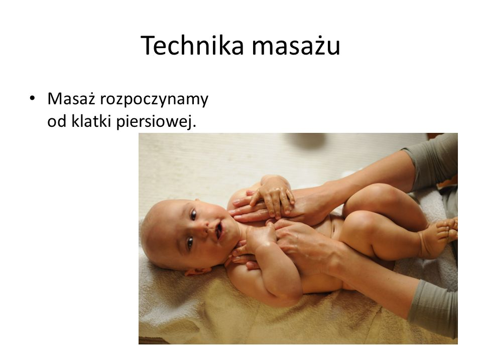 Technika masażu Masaż rozpoczynamy od klatki piersiowej.